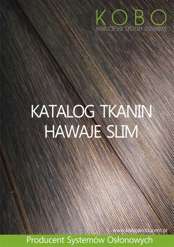 ROLETY ZEWNĘTRZNE I WEWNĘTRZNE – NOWY KATALOG TKANIN HAWAJE SLIM !!!